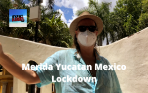 Merida Mexico Lockdown