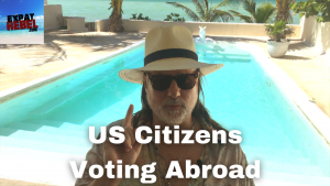How U.S. Citizen Can Vote From Abroad
