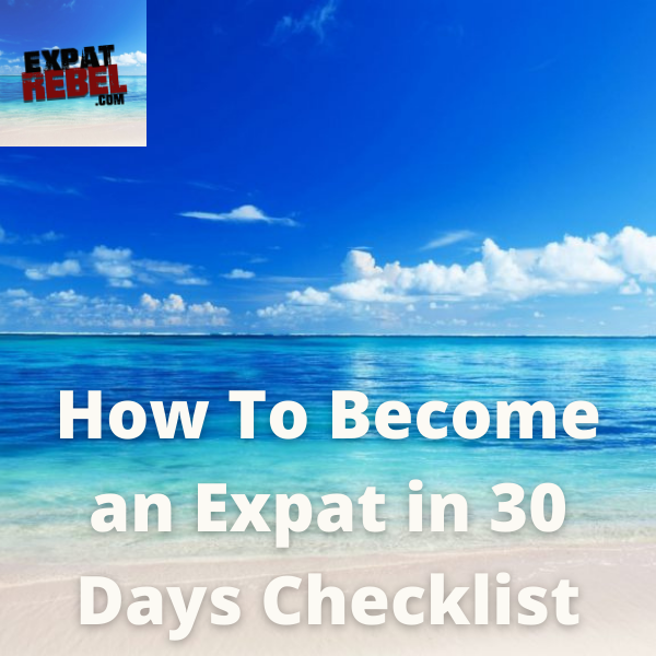 How To Become an Expat in 30 Days Checklist-2
